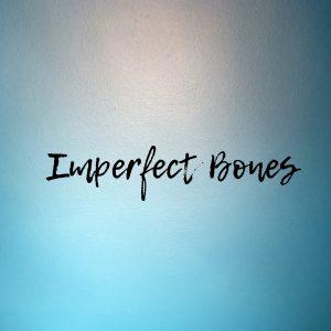 Album Cover for Imperfect Bones Single